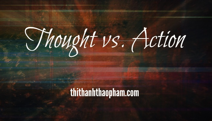 Thought vs. Action